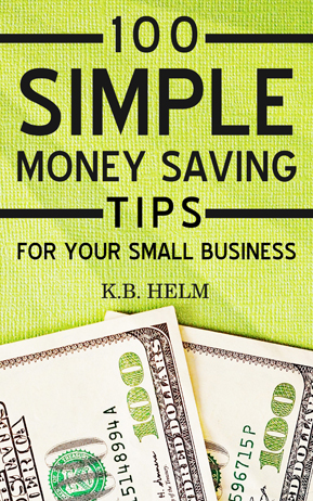 100 Simple Money Saving Tips For Your Small Business